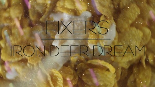 Fixers – Iron Deer Dream