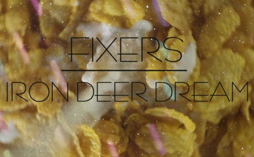 Fixers - Iron Deer Dream